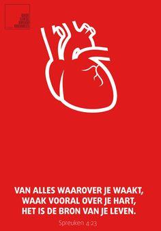 Van alles waarover je waakt, waak vooral over je hart, het is de bron van je leven. Spreuken 4:23 #Hart, #Leven http://www.dagelijksebroodkruimels.nl/spreuken-4-23/