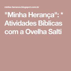 """""""Minha Herança"""": * Atividades Bíblicas com a Ovelha Salti"""