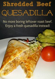 Beef Quesadilla Recipe with Zeal Kitchen Products Do you plan to have leftovers? When I make a Roast Beef, I make sure that we have PLENTY of leftovers to make my Shredded Beef Quesadilla recipe and more!Plan A Plan A may refer to: Roast Beef Quesadilla, Roast Beef Salad, Beef Quesadillas, Roast Beef Recipes, Beef Meals, Chicken Recipes, Leftovers Recipes, Dinner Recipes, Entree Recipes