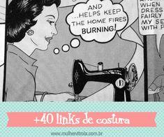 Mais de 40 links para você começar a costurar! Tudo isso e muito mais no blog da @Renata Montenegro