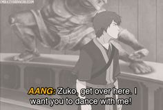 Wow, taken out of context, you begin to wonder why Zuko wasn't weirded out more