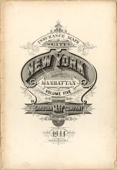 Manhattan, New York - Sanborn Fire Insurance Map. Typography Title pages, headings and letterforms clipped, cropped and isolated from maps and map publications issued between about 1880 and New York City Map, City Maps, Ny Map, Vintage Typography, Typography Letters, French Typography, Graphisches Design, Graphic Design, Vintage Posters