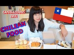 Canadians Try: Chilean Food (Full Version) - YouTube