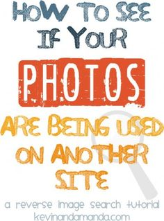 How to See If Your Photos Are Being Used on Another Site -- A Reverse Image Search Tutorial
