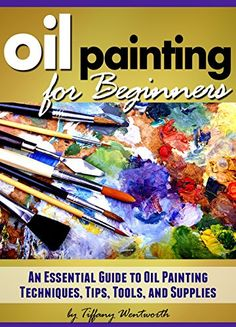 Oil Painting for Beginners: Learn How to Paint with Oils ... https://www.amazon.com/dp/B00X6VG41O/ref=cm_sw_r_pi_dp_4Yexxb5DWVQR9