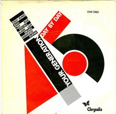 """Front cover, 7"""" sleeve. Your Generation/Day By Day, Generation X, Chrysalis, 1977.  Influence of constructivism, use in music industry as an image and for conveying a message.  Bang! When Barney Bubbles brought Berlewi to Generation X (Barney Bubbles, 2013)"""