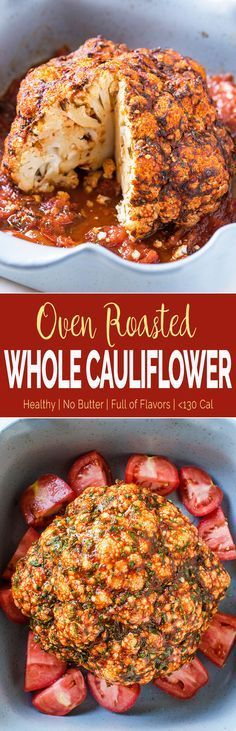 Oven Roasted Whole Cauliflower Recipe. Add to the oven with no butter and full of flavors for a vegetarian side dish.