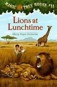 Magic Tree House #11, Lions at Lunchtime, April 2012