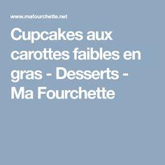 Cupcakes aux carottes faibles en gras - Desserts - Ma Fourchette