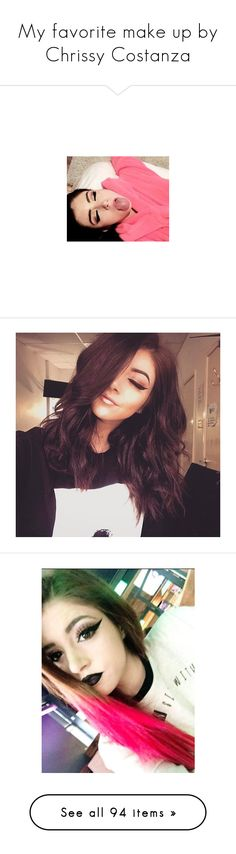 """""""My favorite make up by Chrissy Costanza"""" by foxykitty-1 ❤ liked on Polyvore featuring chrissy costanza, chrissy, beauty products, makeup, hair, jewelry, watches, pictures, home and home decor"""