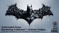 Deformable Snow Rendering in Batman: Arkham Origins