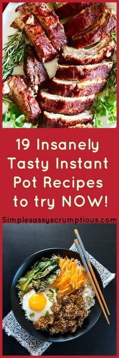 19 Insanely Tasty Instant Pot Recipes to try NOW! Not sure what recipes to try in your new Instant Pot? These are the best of the best!