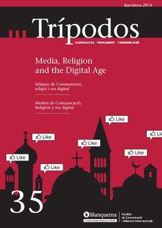 """Revista Trípodos, 35 """"Media, Religion and the Digital Age"""", Facultat de Comunicació i Relacions Internacionals Blanquerna, Universitat Ramon Llull, 2014"""