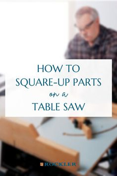 What is the easiest way to make case parts square for parts that won't fit between the miter gauge and the blade on the table saw? Find our experts' opinions here! #CreateWithConfidence #TableSaw #SquareUp #CaseParts #MiterGauge Rockler Woodworking, Beginner Woodworking Projects, Learn Woodworking, Table Saw, A Table, Wood Working For Beginners, Power Tools, Blade, Hardware