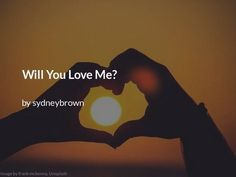 "Read ""Will You Love Me? Poetry Lessons, Poetry Quotes, Poetry Poem, Say I Love You, Told You So, My Love, Famous Poems, Poems Beautiful, Positive Vibes"