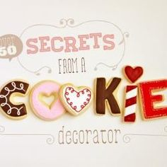 50+ Secrets of a Cookie Decorator