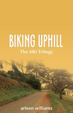 Arleen Williams reveals the cover and synopsis for BIKING UPHILL: BOOK TWO OF THE ALKI TRILOGY.
