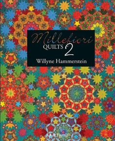 Millefiore Quilts 2