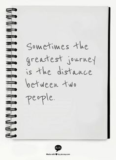 Sometimes the greatest journey is the distance between two people.