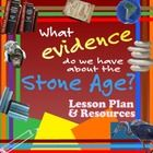 LESSON PLAN and resources ks2 - Comprehensive lesson plan with resources (Stone Age tool picture and pupil evidence table worksheet) studying how we know about a period of British...