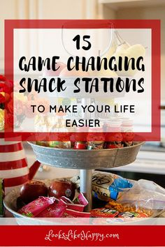 15 Game Changing Snack Stations to Make Your Life Easier! – Looks Like Happy