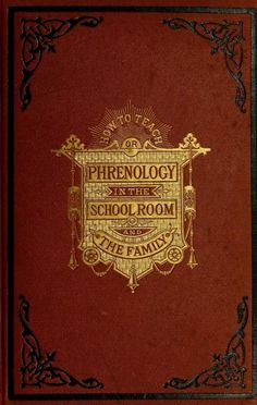 Book cover. How to teach or phrenology in the school room and the family. 1877.