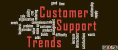 Customer Support Trends That Your Company Needs to Implement