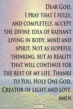Accept the divine idea of radiant living in body, mind and spirit.#spirit #prayers #creator http://www.beliefnet.com/Prayables/Inspiration/Personal-Freedom-Spiritual-Health.aspx