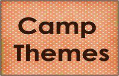 Just some random camp theme ideas