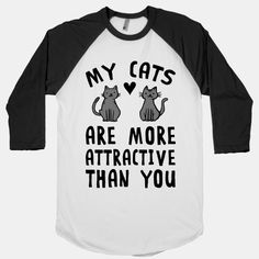 My Cats Are More Attractive Than You  #cats #catlady #catclothes #cats #cute