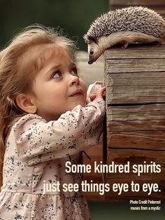 Kindred Spirits, Spiritual Wisdom, Good Energy, Beautiful Soul, Dear Friend, Animals Beautiful, Namaste, Photo Credit, Life Lessons