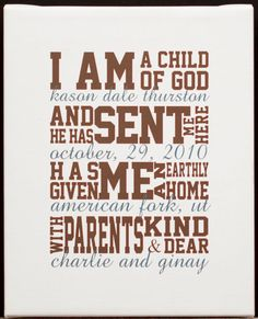 "Custom canvas with child's name, birthdate, birthplace & parents names to the song of ""I am a child of God"""