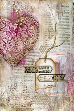 Love Love Love art journal page by Jill Wheeler, featuring Scrap FX Sweetheart stencil, and chipboard banner words. Papel Vintage, Decoupage Vintage, Decoupage Paper, Vintage Paper, Art Journal Pages, Art Journals, Junk Journal, Collage Art Mixed Media, Mixed Media Canvas