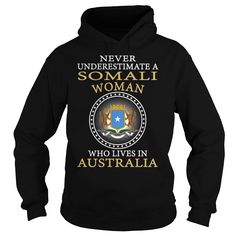 (New Tshirt Choose) Never Underestimate a Somali Woman Who Lives in Australia at Tshirt Best Selling Hoodies, Funny Tee Shirts
