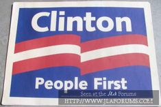 Vintage Clinton For President / Clinton People First Political Sign (LaGrange) $20