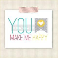 You Make Me Happy- Kids Room Art - Baby Children Nursery Custom Wall Print Poster. $15.00, via Etsy.