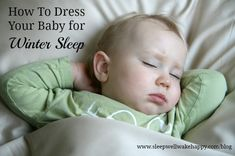 How To Dress Your Baby for Winter Sleep - by Tamiko Kelly - Sleep Well. Wake Happy. - Austin, TX