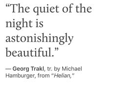 Poem Quotes, Lyric Quotes, Words Quotes, Life Quotes, Sayings, Qoutes, Pretty Words, Beautiful Words, Georg Trakl