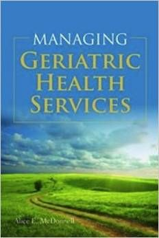 This handbook provides an overview of the many disciplines related to gerontological administration as well as specialty topics at play in long-term care. Ideal for students studying geriatric health services administration, as well as active professionals currently working in the field, Managing Geriatric Health Services thoroughly examines core topics such as administration, nursing, rehabilitative therapies.
