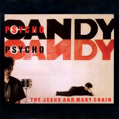Jesus And Mary Chain, The Psychocandy Vinyl LP