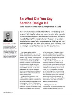 Authors: D.A Paula Bello Some lessons learned from our experience at KONE Does it really make sense to build an internal service design competence? Will the effort, time and money invested bring a ...