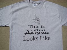 Awesome T shirt - This is What Awesome Looks Like - Mens Tee shirt