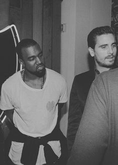 Scott Disick and Kanye West.