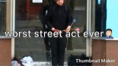 Few street acts from Hull with no talent Best Youtubers, Playlists, Britain, Acting