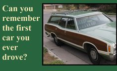 Practically at Home: Can you remember the first car you ever drove?