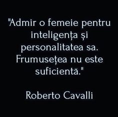 Admir o femeie ptr inteligenta si personalitate.Frumusetea nu e suficienta. Love Mom Quotes, Real Quotes, R Words, Cool Words, Roberto Cavalli, Feelings And Emotions, I Win, Motto, Strong Women