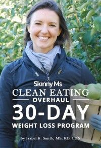 Clean Eating Overhaul: 30-Day Weight Loss Program - eat clean and lose weight along the way! #cleaneating #skinnyms #weightloss