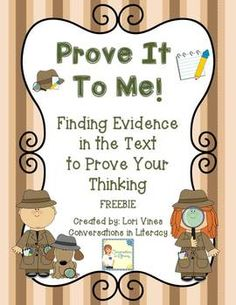 Prove It To Me!  Freebie. Intro to finding text evidence to support your answer.