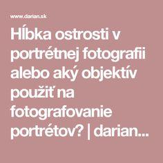 Hĺbka ostrosti v portrétnej fotografii alebo aký objektív použiť na fotografovanie portrétov? | darian.sk | Darian.sk - Štúdiové blesky, LED svetlá, Fotopozadia, Statívy a Kalibrácia