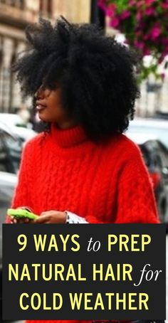 9 ways to prep natural hair for cold weather http://www.shorthaircutsforblackwomen.com/hair-steamers-for-natural-hair/